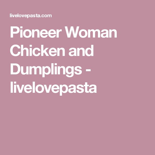 Pioneer Woman Chicken and Dumplings - livelovepasta