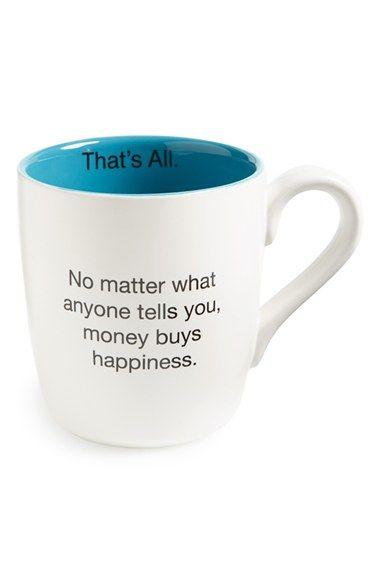 Santa Barbara Design 'That's All - Money Buys Happiness' Mug available at #Nordstrom