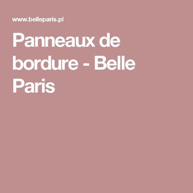 Panneaux de bordure - Belle Paris