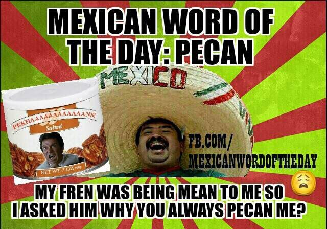 Mexican WOTD: Pecan