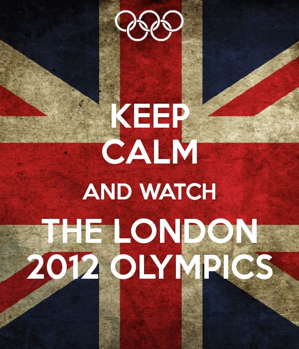 Keep Calm and watch the olympics: London2012, 2012 Olympics, Olympics 2012 2014, London 2012, London Olympics, Keep Calm, Calm Quotes, Collect Calm, 2012 London