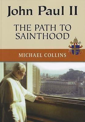 John Paul II THE Path TO Sainthood BY Michael Collins 9780809147762 | eBay