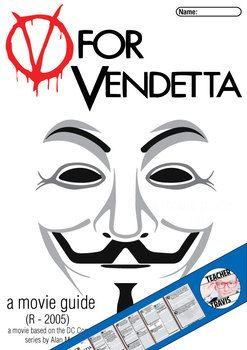 V for Vendetta Movie Guide (R - 2005)  A powerful movie of political and social consequence. Take full advantage of the learning opportunities in this film by using this movie guide.