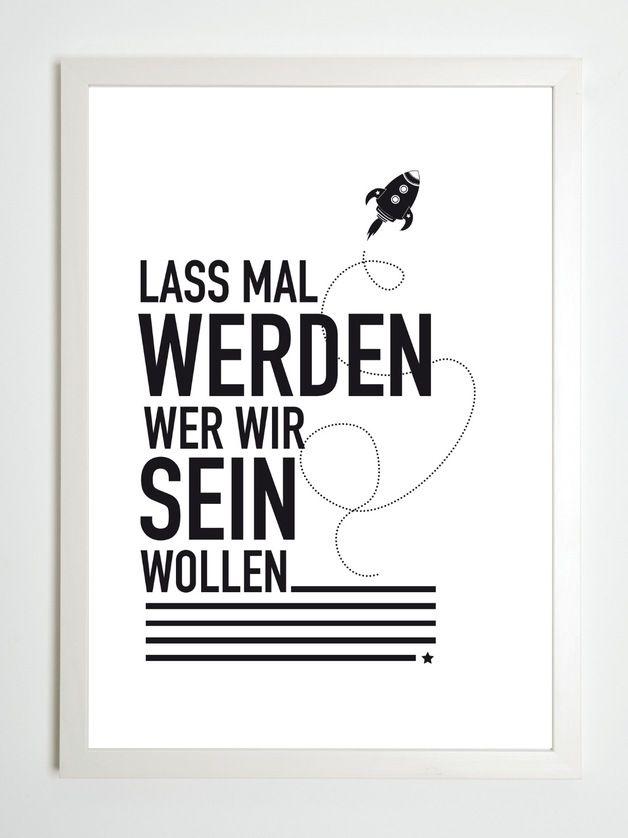 """Spruchposter """"Lass mal werden, wer wir sein wollen"""" / poster with quote by Kaltenbach´s Töchter Drucke via DaWanda.com"""