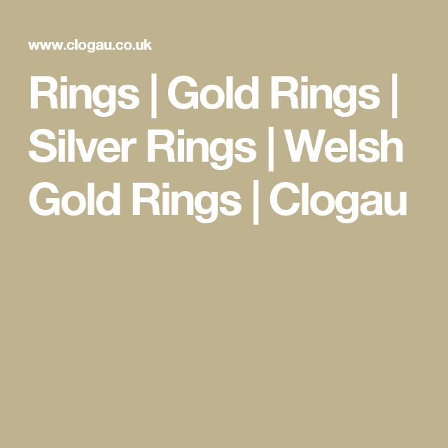 Rings | Gold Rings | Silver Rings | Welsh Gold Rings | Clogau