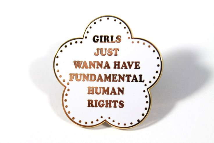 Girls Just Wanna Have Fundamental Human Rights Enamel Pin - Feminist Pin by Heartificial on Etsy https://www.etsy.com/listing/386462306/girls-just-wanna-have-fundamental-human