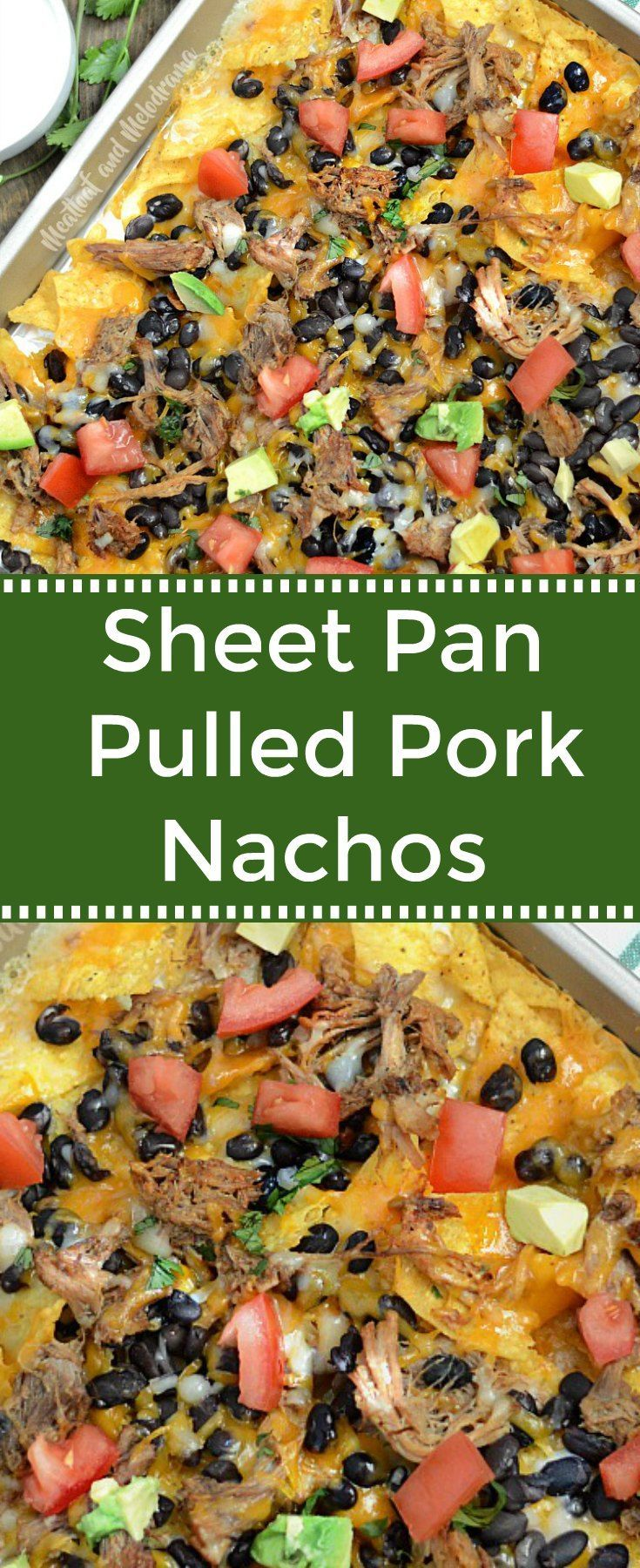 Sheet Pan Pulled Pork Nachos - Use leftover pork roast to make this quick and easy dinner or appetizer! from Meatloaf and Melodrama #instantpot #easydinner