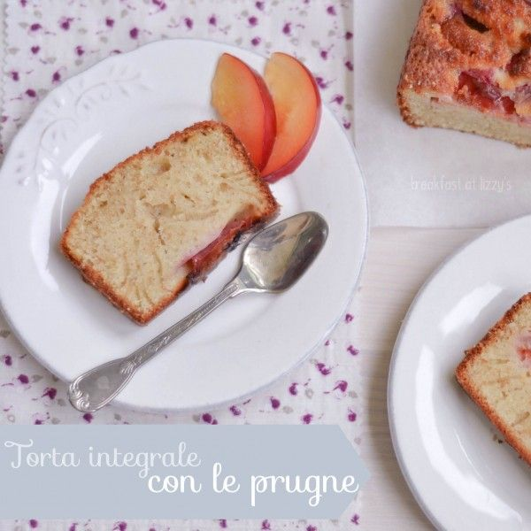 breakfast at lizzy's: torta integrale con le prugne [wholewheat plum cake]