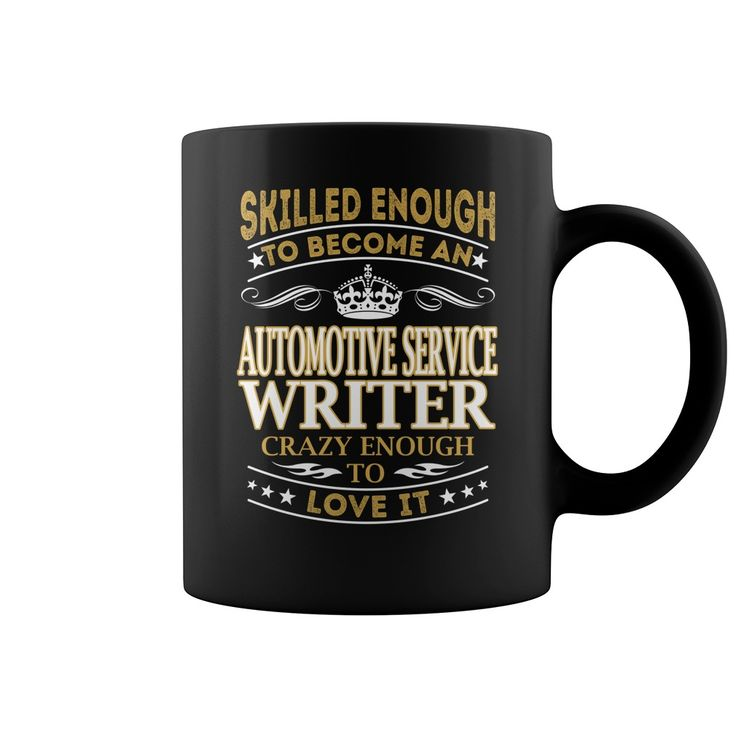 Skilled Enough to Become an Automotive Service Writer Crazy Enough to Love it Job Title Mug #gift #ideas #Popular #Everything #Videos #Shop #Animals #pets #Architecture #Art #Cars #motorcycles #Celebrities #DIY #crafts #Design #Education #Entertainment #Food #drink #Gardening #Geek #Hair #beauty #Health #fitness #History #Holidays #events #Home decor #Humor #Illustrations #posters #Kids #parenting #Men #Outdoors #Photography #Products #Quotes #Science #nature #Sports #Tattoos #Technology…