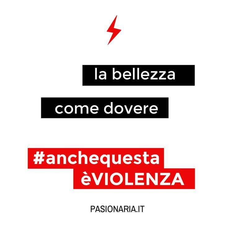 La bellezza come dovere #anchequestaèVIOLENZA #pasionariaIT #femminismo #feminism #violenzasulledonne