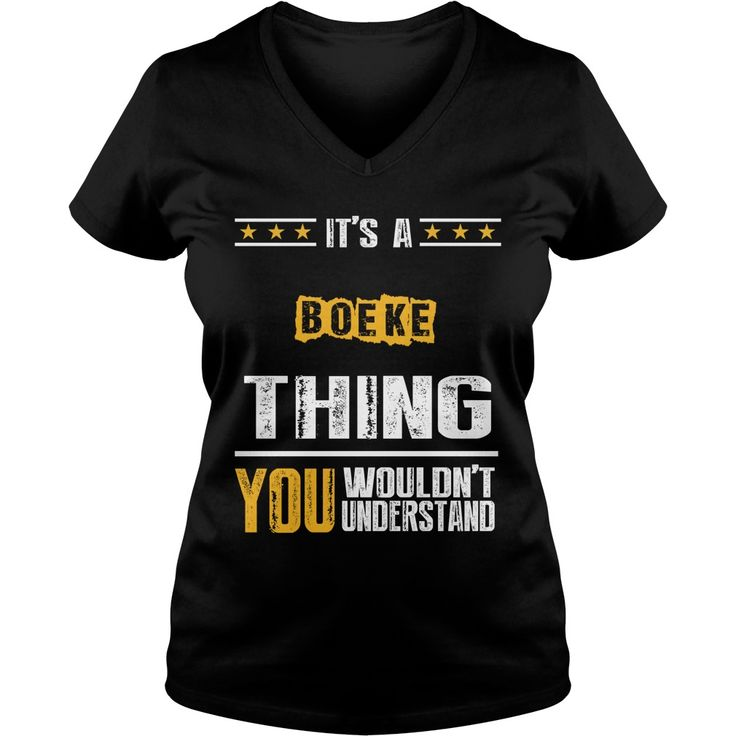 It's A BOEKE Thing,You Wouldn't Understand T-shirt #gift #ideas #Popular #Everything #Videos #Shop #Animals #pets #Architecture #Art #Cars #motorcycles #Celebrities #DIY #crafts #Design #Education #Entertainment #Food #drink #Gardening #Geek #Hair #beauty #Health #fitness #History #Holidays #events #Home decor #Humor #Illustrations #posters #Kids #parenting #Men #Outdoors #Photography #Products #Quotes #Science #nature #Sports #Tattoos #Technology #Travel #Weddings #Women