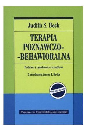 Terapia poznawczo-behawioralna. Podstawy i zagadnienia szczegółowe - Beck Judith S.
