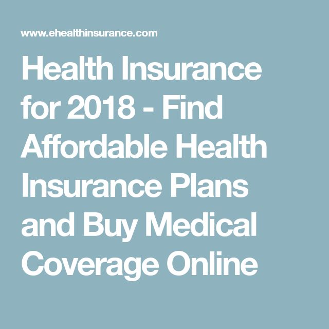 Health Insurance for 2018 - Find Affordable Health Insurance Plans and Buy Medical Coverage Online