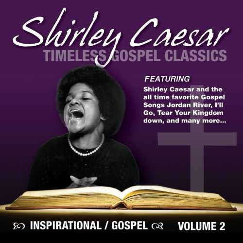 Timeless Gospel Classics Vol. 2:   Shirley Caesar is an American Gospel music singer, songwriter and recording artist whose career has spanned over six decades. Shirley Caesar is one of the most prolific recording artists in the world of black gospel. Her powerful voice has earned her 11 Grammys, 18 Doves, and 13 Stellars. Every time she performs she proves why she has earned the moniker 'The First Lady of Gospel.' With this Millennium collection, Sonorous Records celebrates the 50th a...
