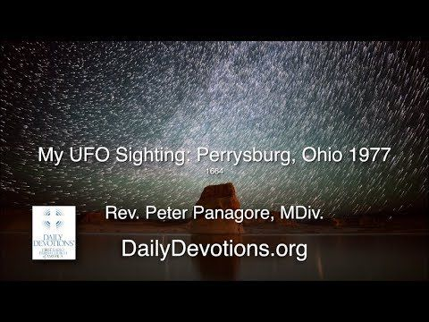 My UFO Sighting, Perrysburg, Ohio, 1977 by Rev. Peter Panagore with Dail...