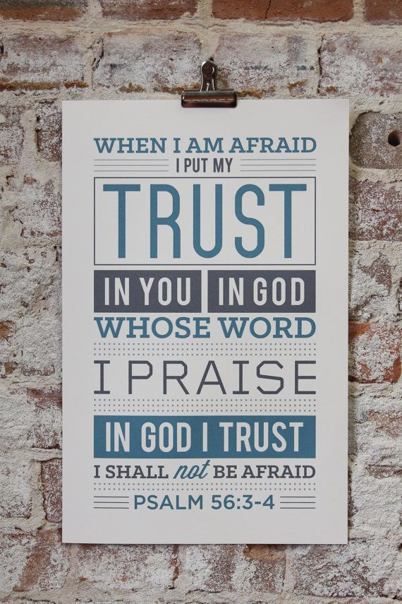 Typography Poster Print - Psalm 56:3-4