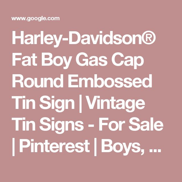 Harley-Davidson® Fat Boy Gas Cap Round Embossed Tin Sign | Vintage Tin Signs - For Sale | Pinterest | Boys, For sale and Cap d'agde