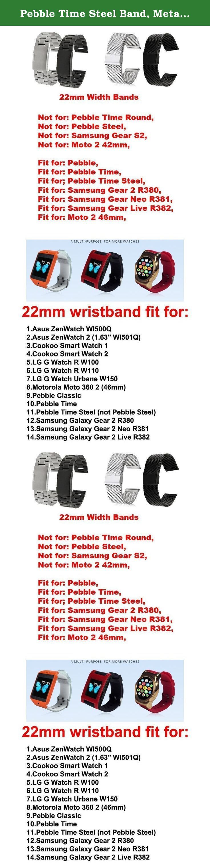 Pebble Time Steel Band, Metal, Replacement Stainless Steel Watch Strap for Pebble Time Steel (NOT Pebble Steel) Smart Watch /No Watch - MeshGolden. Metal Watchband/ Stainless Steel Strap fits for (Pebble Time Steel) Smart Watch, Please NOTE: Not Pebble Steel With Prefect workmanship, fashion design, comfortable feeling, stylish look, giving you noble wearing experience, easy to use, come with a set of tools Easy to install and remove; Width: 22mm; Length adjustable length; Best metal…