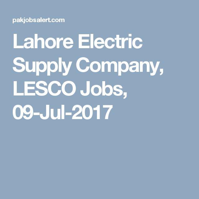 Lahore Electric Supply Company, LESCO Jobs, 09-Jul-2017