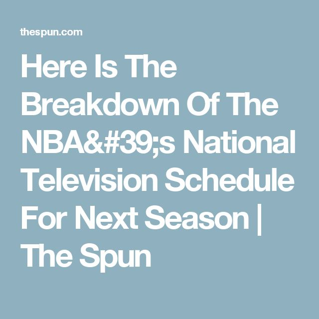 Here Is The Breakdown Of The NBA's National Television Schedule For Next Season | The Spun
