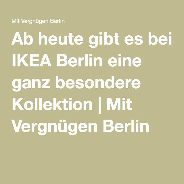 Ab heute gibt es bei IKEA Berlin eine ganz besondere Kollektion | Mit Vergnügen Berlin