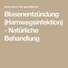 Blasenentzündung (Harnwegsinfektion) - Natürliche Behandlung