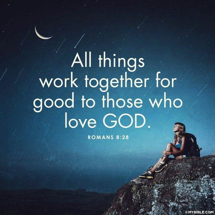 All things work together for good to those who love God.- #Faith #quote