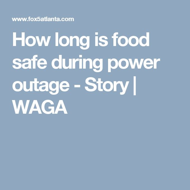 How long is food safe during power outage - Story | WAGA