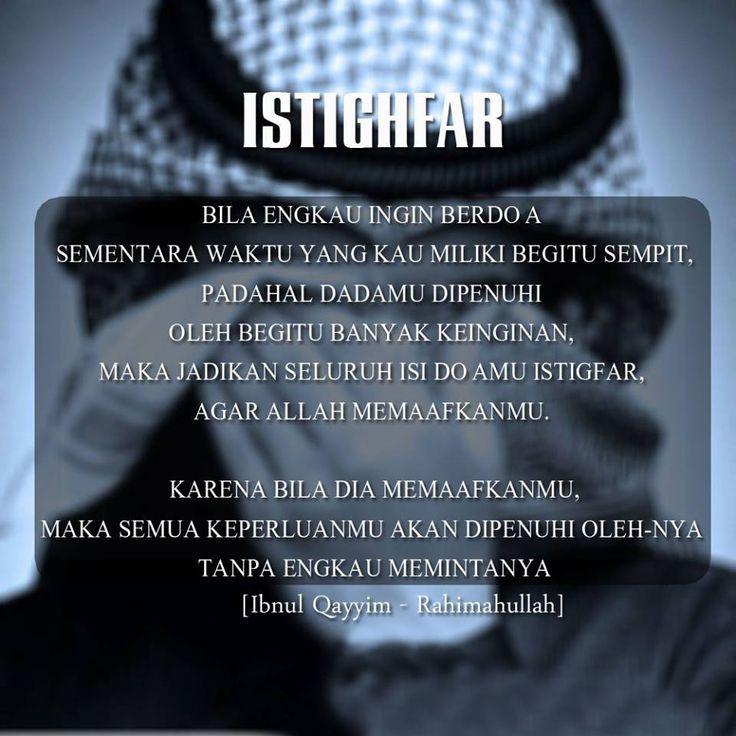 بِسْمِ اللهِ الرَّحْمَانِ الرَّحِيْمِ KEAJAIBAN ISTIGHFAR  Syaikh Muhammad bin Muhammad Al-Mukhtar As-Syinqity pernah mengatakan: Tidaklah hati seorang hamba selalu beristigfar, melainkan akan disucikan. Bila ia lemah, maka akan dikuatkan Bila ia sakit, maka akan disembuhkan Bila ia diuji, maka akan diangkat ujian itu darinya. Bila ia kalut, maka akan diberi petunjuk Dan bila ia …