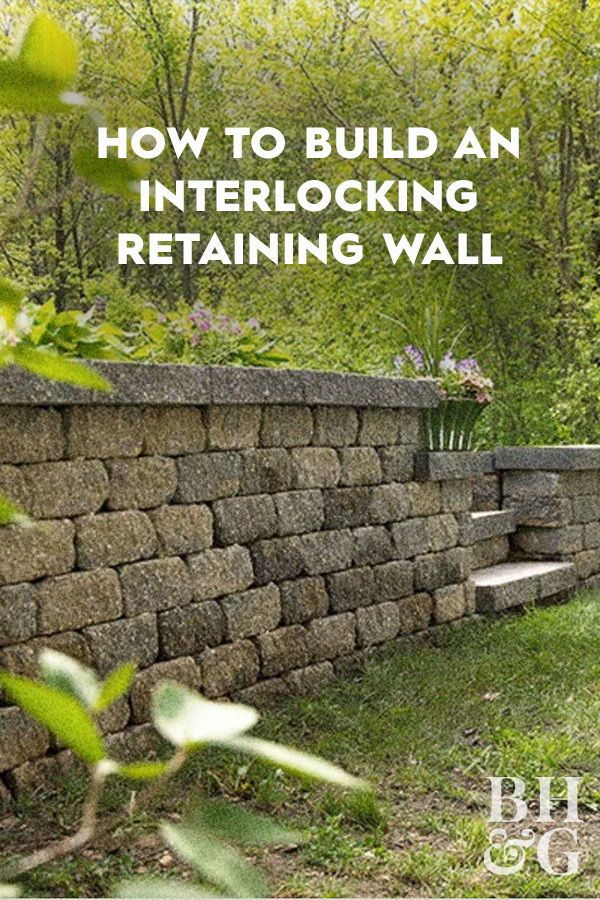 How To Build An Interlocking Retaining Wall Retaining Wall Landscaping Retaining Walls Garden Retaining Wall
