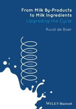 From Milk By-Products to Milk Ingredients : Upgrading the Cycle / by de Boer, Ruud