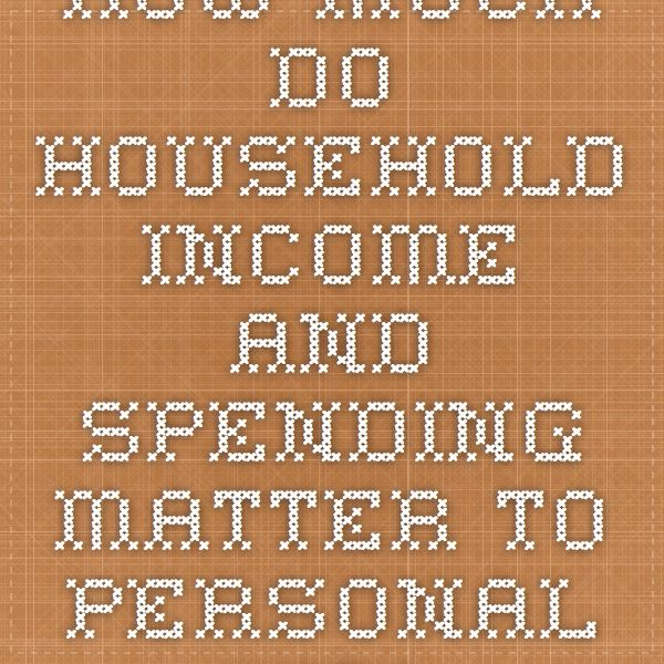 How much do household income and spending matter to personal well-being? - ONS (societal)