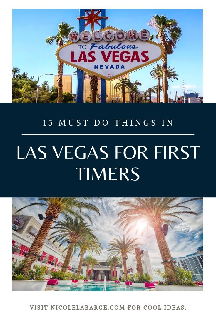 Must Do In Vegas For First Timers Vegas Trip Planning Vegas