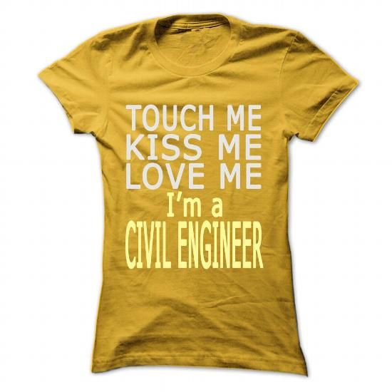 Touch me... Im a Civil Engineer - #tshirt #sweater. BUY TODAY AND SAVE   => https://www.sunfrog.com/LifeStyle/Touch-me-Im-a-Civil-Engineer-Yellow-53163605-Ladies.html?60505