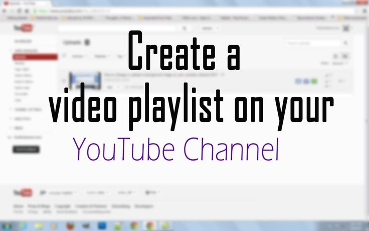 How To Create a Playlist on Your Youtube Channel   My Tube