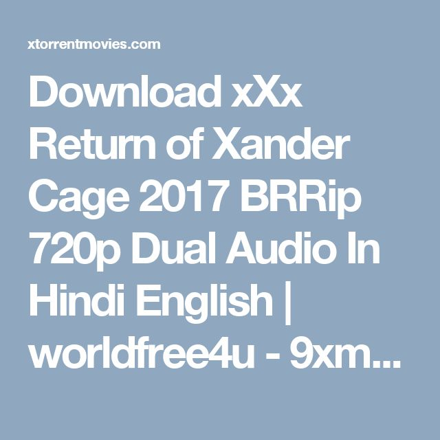 Download xXx Return of Xander Cage 2017 BRRip 720p Dual Audio In Hindi English | worldfree4u - 9xmovies