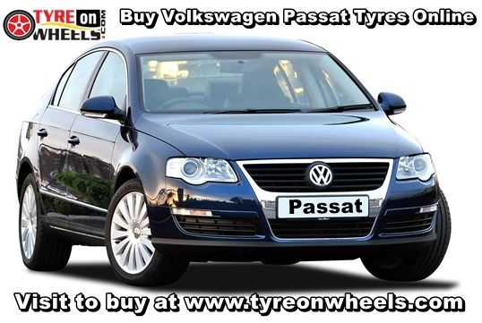 Buy Volkswagen Passat Tyres Online in Low Prices with Free Shipping across India also get fitted by Mobile Tyre Fitting Vans at the doorstep http://www.tyreonwheels.com/car/tyres/Volkswagen/Passat/TrendLine_-ComfortLine_-HighLine-/car_manufact/vm/5/New-Delhi