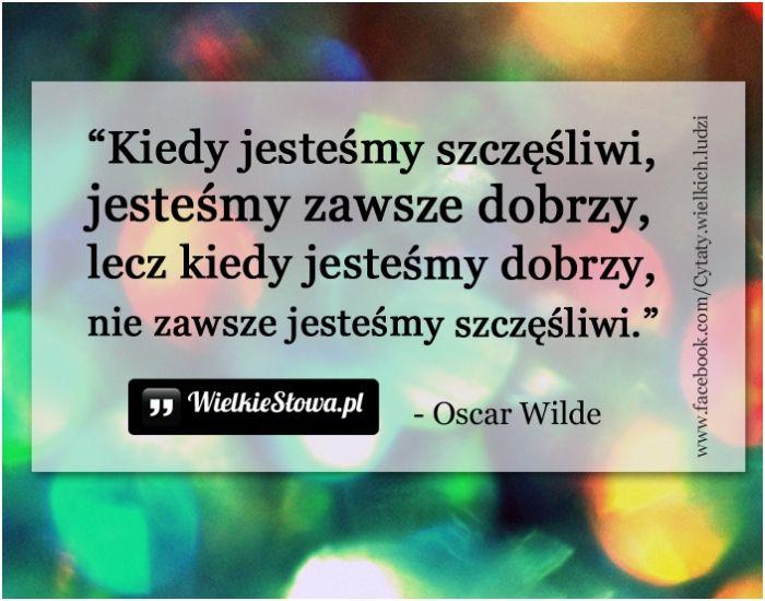 Kiedy jesteśmy szczęśliwi... #Wilde-Oscar,  #Dobro-i-sprawiedliwość, #Szczęście