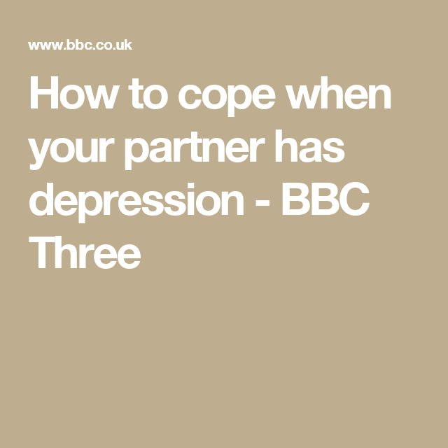 How to cope when your partner has depression - BBC Three