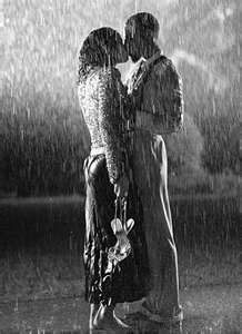 kissing in the rain...and might as well add to that playing in the rain like i did as a kid
