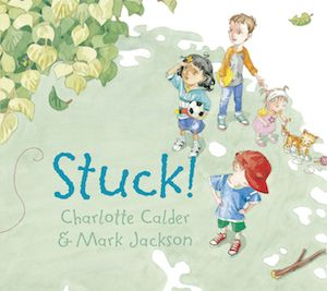 STUCK! - a perennial fave for the under 6s! Published by Walker Books, a Notable Picture Book, CBCA Awards 2010 and shortlisted for the Speech Pathology of the Year Awards. Divinely illustrated by Mark Jackson