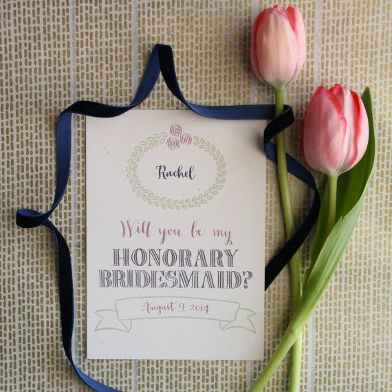Custom / Will You Be My Honorary Bridesmaid by rileywritesscout, $3.00