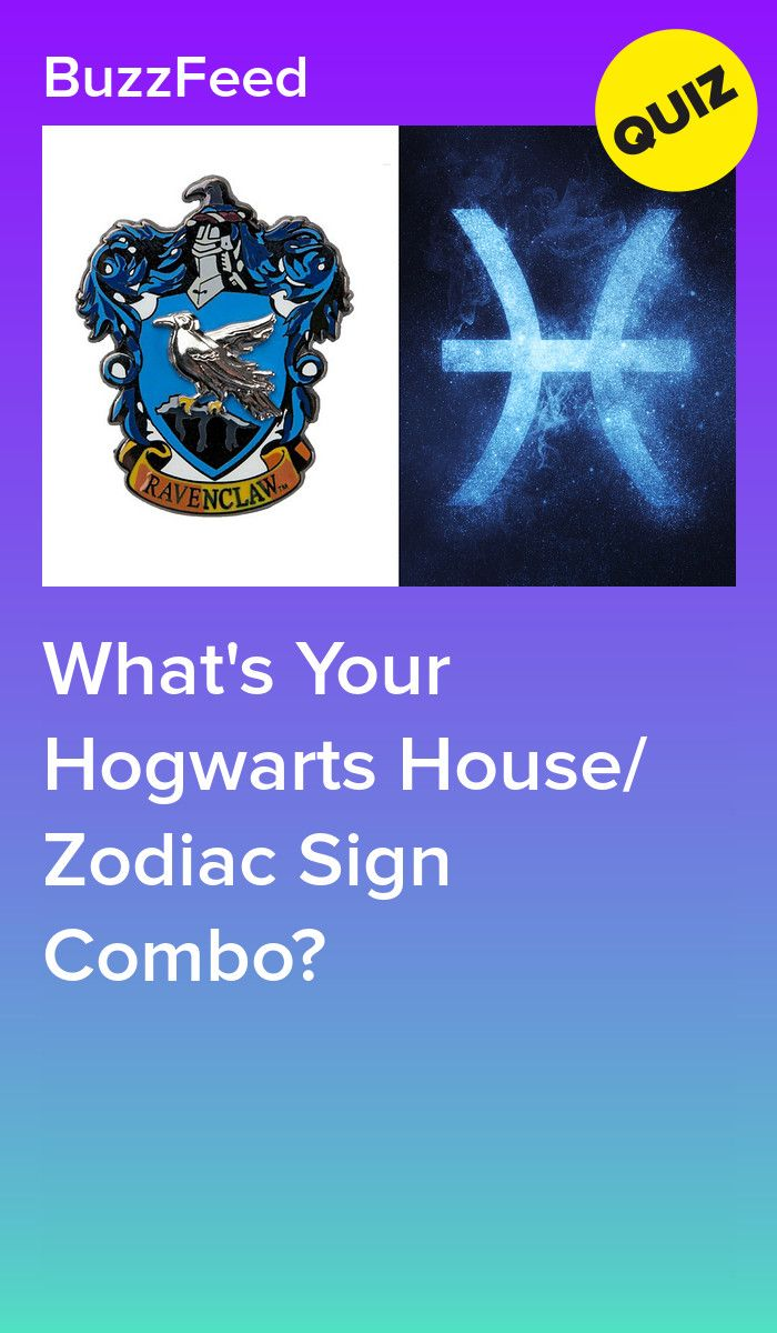 What S Your Hogwarts House Zodiac Sign Combo Hogwarts Houses What S Your Hogwarts House Hogwarts