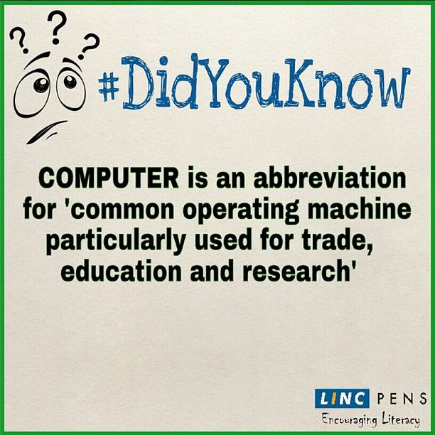 #computer #abbreviation #common #operating #machine #trade #education #research #DidYouKnow #LinsPens #green