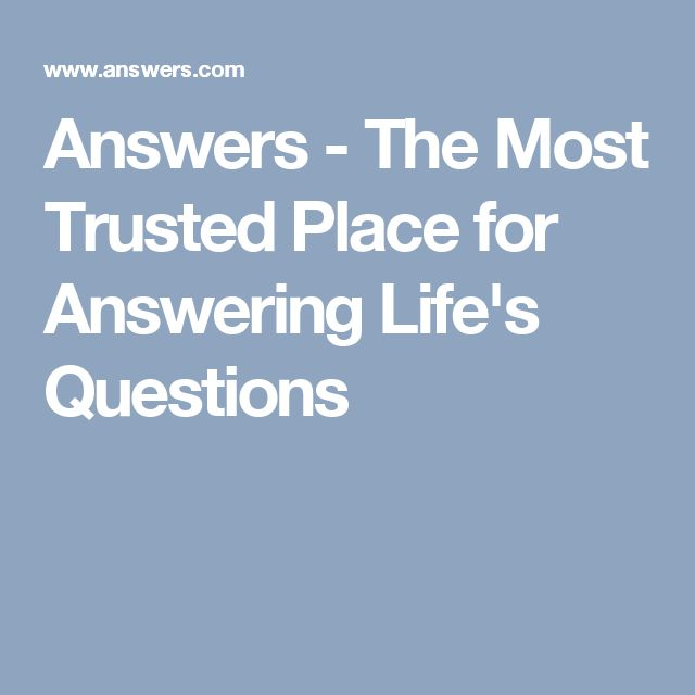 Answers The Most Trusted Place For Answering Life S