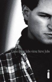Baixar Livro Como Steve Jobs virou Steve Jobs - Brent Schlender em PDF, ePub e Mobi ou ler online