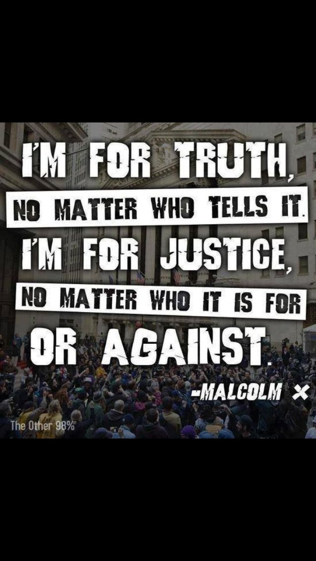 """Malcolm X The beauty of this quote is even though Malcolm X gets flak for being """"extremist"""" by some historians, this quote has meaning beyond color. With the racial tension today, great leaders would agree that it's not a black or white problem, it's everyone's problem. Fairness shouldn't be restricted to color or creed."""