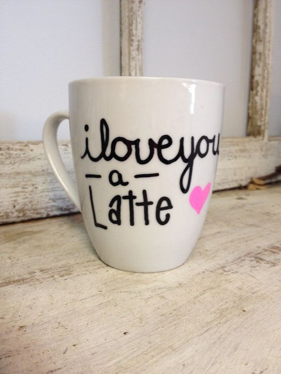 I Love You A Latte Coffee Mug! Enjoy your coffee, tea, hot chocolate, or whatever drink you prefer in this adorable mug!    Please indicate