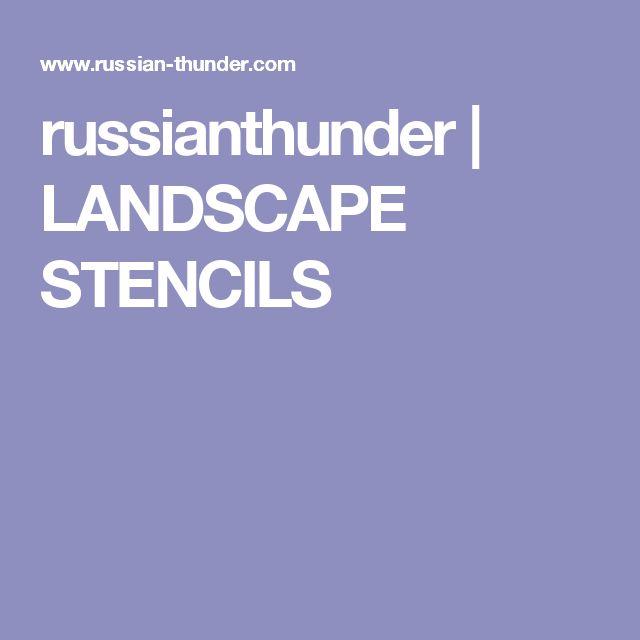 russianthunder | LANDSCAPE STENCILS