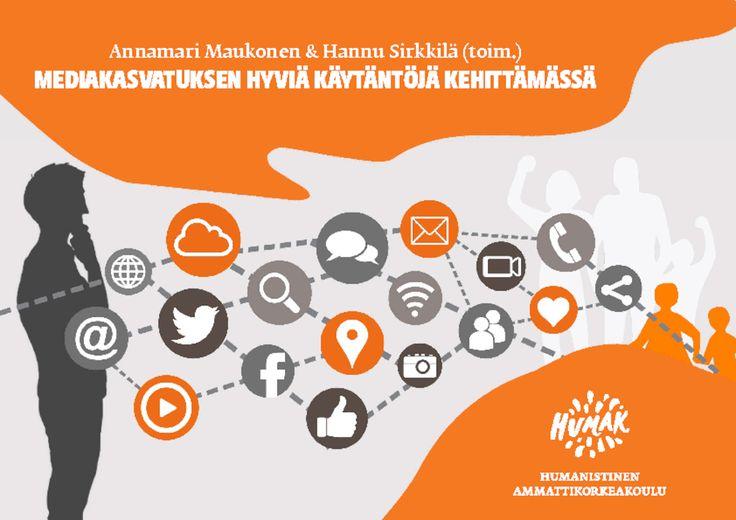 Hyviä käytäntöjä mediakasvatuksessa:  varhaiskasvatukessa, koulussa, nuorisotyössä, kirjastoissa ja media-alalla. Toiminnallisen mediakasvatuksen kehittämihankkeet 2014